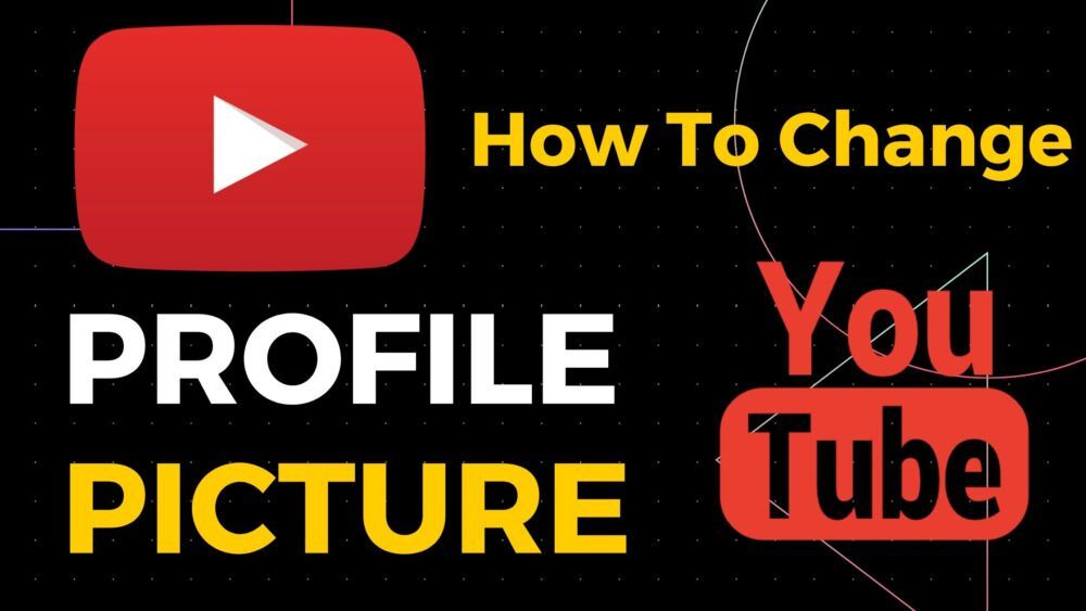 How to change profile on YouTube